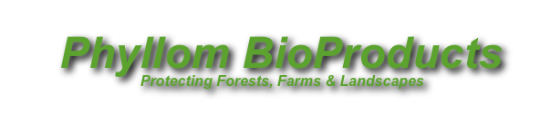 Phyllom BioProducts         Protecting Forests, Farms & Landscapes